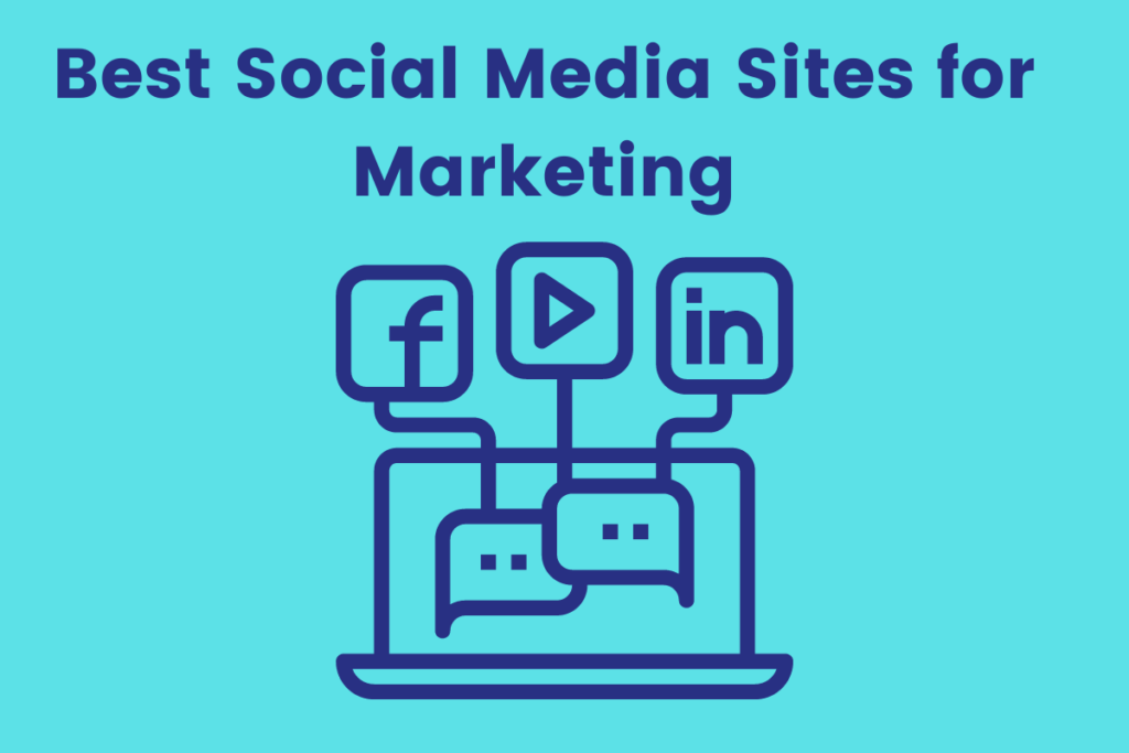 Best Social Media Sites for Marketing