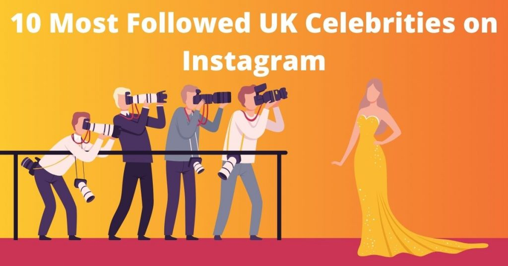 10 Most Followed UK Celebrities on Instagram