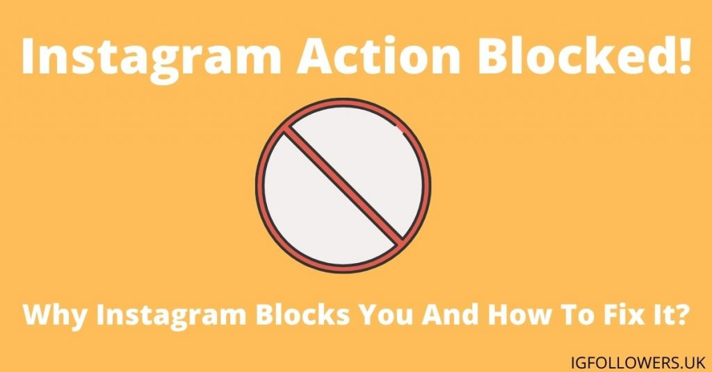 Instagram Action Blocked! Why Instagram Blocks You And How To Fix It