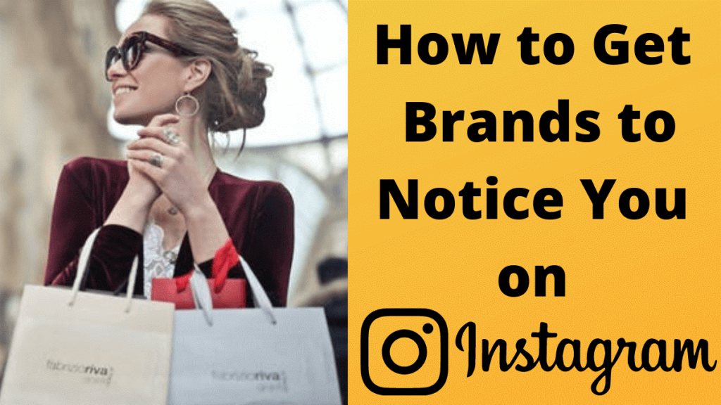 How to Get Brands to Notice you On Instagram